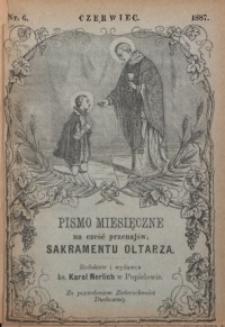 Pismo Miesięczne na cześć Przenajświętszego Sakramentu Ołtarza, 1887, nr 6