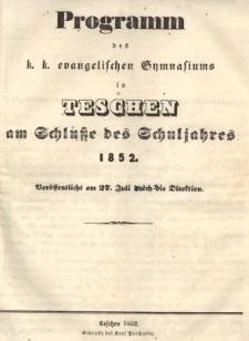 Programm des k. k. evangelischen Gymnasiums in Teschen, 1852,