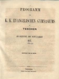 Programm des k. k. evangelischen Gymnasiums in Teschen, 1857.