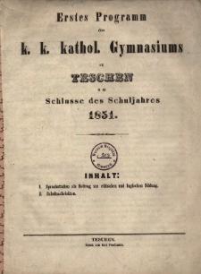 Programm des k. k. katholischen Gymnasiums zu Teschen, 1851