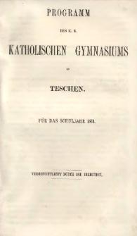 Programm des k. k. katholischen Gymnasiums zu Teschen, 1864