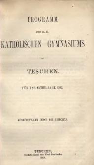 Programm des k. k. katholischen Gymnasiums zu Teschen, 1868