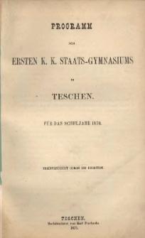 Programm des ersten k. k. Staats-Gymnasiums zu Teschen, 1870