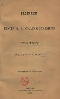 Programm des ersten k. k. Staats-Gymnasiums zu Teschen, 1872/1873