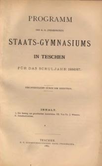 Programm des k. k. (vereinigten) Staats-Gymnasiums in Teschen 1886/87