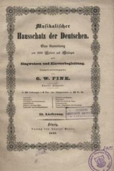 Musikalischer Hausschatz der Deutschen. Eine Sammlung von 1000 Liedern und Gesängen mit Singweisen und Klavierbegleitung. 15 Lieferung