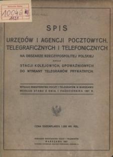 Spis urzędów i agencji pocztowych, telegraficznych i telefonicznych na obszarze Rzeczypospolitej Polskiej oraz stacji kolejowych, upoważnionych do wymiany telegramów prywatnych. Wg stanu z dnia 1 października 1921 r.