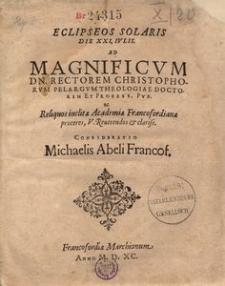 Eclipseos solaris die XXI. Iulii. Ad [...] rectorem Christophorum Pelargum [...] ac reliquos inclitae Academiae Francofordianae proceres [...] consideratio [...]