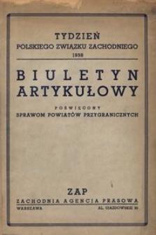Biuletyn artykułowy poświęcony sprawom powiatów przygranicznych, 1938