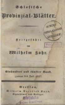 Schlesische Provinzialblätter, 1837, 105. Bd., 1/6. St.: Januar/Juli