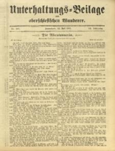 Unterhaltungs-Beilage zum Oberschlesischen Wanderer, 1911, Jg. 84, Nr. 165