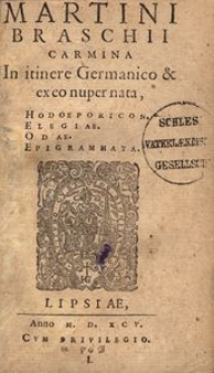 Carmina in itinere Germanico et ex eo nuper nata. Hodoeporicon. Elegiae. Odae. Epigrammata