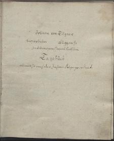 Johann von Tilgner herzoglichen Burggrafs zu Schwarzwasser und Scotschau Tagebuch, nunmehr nach der Jahren Folge geordnet