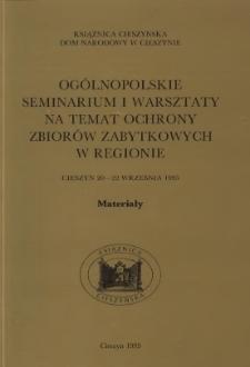 Ogólnopolskie seminarium i warsztaty na temat ochrony zbiorów zabytkowych w regionie : Cieszyn 20-22 września 1995 : materiały