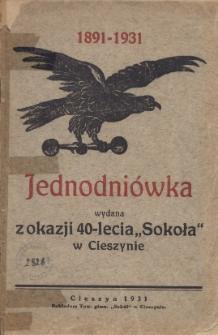 """Jednodniówka wydana z okazji 40-lecia """"Sokoła"""" w Cieszynie : 1891-1931"""