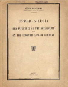 Upper-Silesia. Her influence on the solvability and of the economic life of Germany