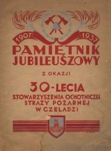 Pamiętnik jubileuszowy 30-lecia Stowarzyszenia Ochotniczej Straży Pożarnej w Czeladz. 1907-1937i
