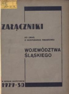 Załączniki do uwag o gospodarce finansowej Województwa Śląskiego w okresie budżetowym 1929-30