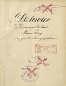 Dziewice. Komedya w 4 aktach Marca Pragi z oryginału włoskiego przełożona