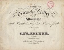 Sechs deutsche Lieder für die Altstimme mit Begleitung des Pianoforte