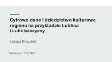 Cyfrowe dane i dziedzictwo kulturowe regionu na przykładzie Lublina i Lubelszczyzny