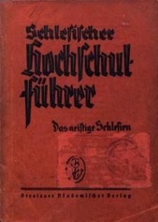 Schlesischer Hochschulführer. Das geistige Schlesien, 1939, Ausg. 19