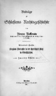 Beiträge zu Schlesiens Rechtsgeschichte. H. 4. Bergbau-Vorrechte in der Herrschaft Pless in Oberschlesien. Teil 2