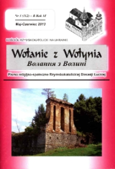 Wołanie z Wołynia : pismo religijno-społeczne Rzymskokatolickiej Diecezji Łuckiej (B). R. 19, nr 3 (112).