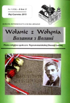Wołanie z Wołynia : pismo religijno-społeczne Rzymskokatolickiej Diecezji Łuckiej (B). R. 21, nr 3 (124).