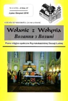 Wołanie z Wołynia : pismo religijno-społeczne Rzymskokatolickiej Diecezji Łuckiej (B). R. 22, nr 4 (131).