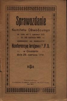 Sprawozdanie Komitetu Obwodowego za czas od 1. czerwca 1918 do 30. czerwca 1919 na konferencyę krajową P.P.S. w Cieszynie dnia 29. czerwca 1919