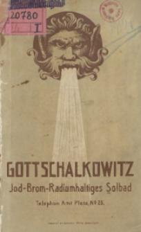 Das jod-brom-radiumhaltige Solbad Gottschalkowitz bei Pless O.-S. in seiner Bedeutung als Kurort