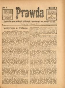 Prawda. Tygodnik dla Spraw Narodowych, Politycznych i Gospodarczych Ludu Polskiego na Śląsku, 1911, R. 1, Nr. 7