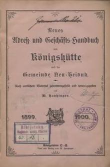 Neues Adress und Geschäfts handbuch von Königshütte und der Gemeinde Neu-Heiduk. Nach amtlichen Material zusammengestellt und herausgegeben von M. Haukinger. 1899/1900