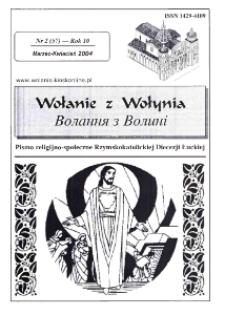 Wołanie z Wołynia : pismo religijno-społeczne Rzymskokatolickiej Diecezji Łuckiej (B). R. 10, nr 2 (57).