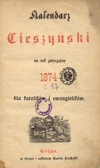 Kalendarz Cieszyński na Rok 1874 dla Katolików i Ewangelików