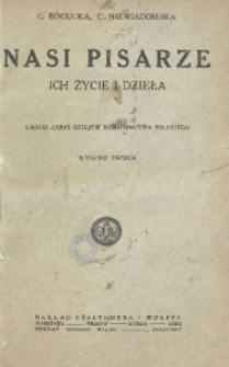 Nasi pisarze. Ich życie i dzieła. Krótki zarys dziejów piśmiennictwa polskiego. - Wyd. 3