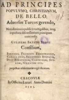 Ad principes populumq[ue] Christianum de bello adversus Turcos gerendo [...] consilium [...]