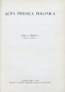 Acta Physica Polonica, 1935, T. 4, z. 4