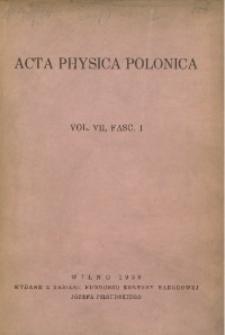 Acta Physica Polonica, 1938, Vol. 7, fasc. 1