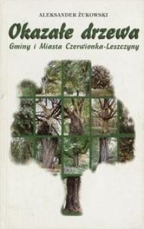 Okazałe drzewa Gminy i Miasta Czerwionka-Leszczyny. Przewodnik przyrodniczy