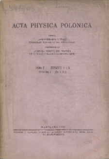 Acta Physica Polonica, 1932, T. 1, z. 1/2
