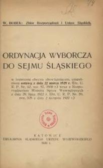 Ordynacja wyborcza do Sejmu Śląskiego w brzmieniu obecnie obowiązującem, uzupełniona ustawą z dnia 22 marca 1929 r. [...]