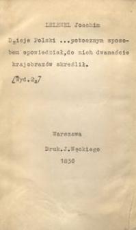 [Atlas do dziejów polskich z dwunastu krajobrazów złożony Joachim Lelewel skreslił]. - [Wyd. 2.] - okładka i tablice genealogiczne
