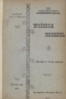 Woźnica Henszel. Sztuka w 5-ciu aktach