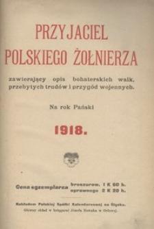 Przyjaciel polskiego żołnierza, zawierający opis bohaterskich walk, przebytych trudów i przygód wojennych. Na rok Pański 1918