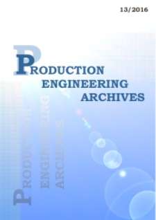 Production Engineering Archives, 2016, Vol. 13, no. 4