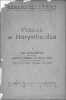 Proces w Norymberdze. 1, Akt oskarżenia przeciwko zbrodniarzom hitlerowskim podług tekstu urzędowego Międzynarodowego Trybunału Wojennego