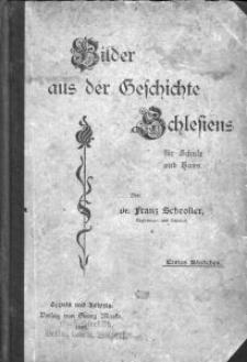 Bilder aus der Geschichte Schlesiens. Für Schule und Haus. - Bd. 1-2