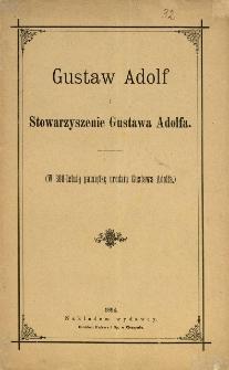 Gustaw Adolf i Stowarzyszenie Gustawa Adolfa : (w 300-letnią pamiątkę urodzin Gustawa Adolfa)